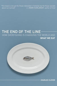 The End of the Line:How Overfishing Is Changing the World and What We Eat
