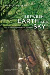 Between Earth and Sky:Our Intimate Connections to Trees
