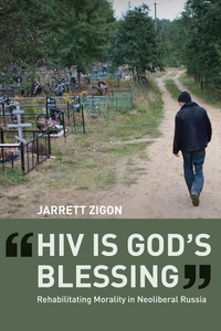 HIV Is God's Blessing:Rehabilitating Morality in Neoliberal Russia