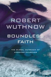 Boundless Faith:The Global Outreach of American Churches