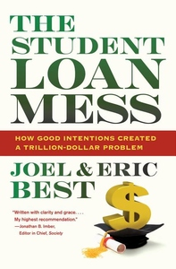 The Student Loan Mess: How Good Intentions Created a Trillion-Dollar Problem