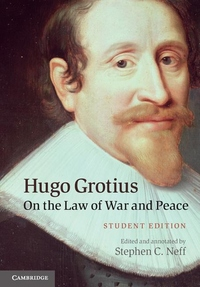 Hugo Grotius on the Law of War and Peace:Student Edition