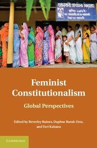 Feminist Constitutionalism:Global Perspectives