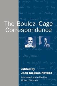 The Boulez-Cage Correspondence