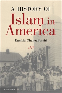 A History of Islam in America:From the New World to the New World Order