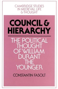 Council and Hierarchy:The Political Thought of William Durant the Younger