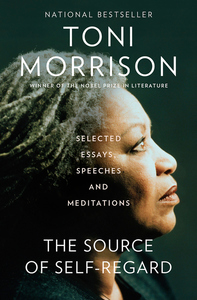 Source of Self-Regard: Selected Essays, Speeches, and Meditations