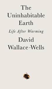 Uninhabitable Earth: Life After Warming