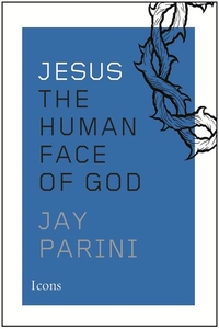 Jesus:The Human Face of God