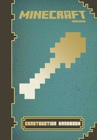 Minecraft : Construction Handbook: an Official Mojang Book