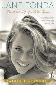 Jane Fonda:The Private Life of a Public Woman