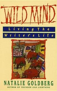 Wild Mind:Living the Writer's Life