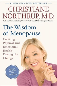 The Wisdom of Menopause (Revised Edition):Creating Physical and Emotional Health During the Change