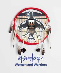 Apsaalooke Women and Warriors