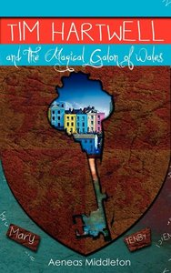 Tim Hartwell and the Magical Galon of Wales