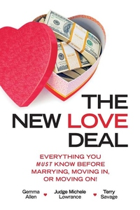New Love Deal: Everything You Must Know Before Marrying, Moving In, or Moving On!