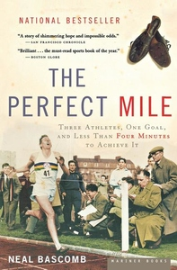 Perfect Mile : Three Athletes, One Goal, And Less Than Four Minutes To Achieve It