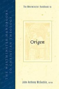 The Westminster Handbook to Origen
