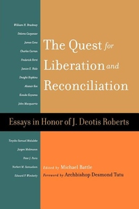 The Quest for Liberation and Reconciliation:Essays in Honor of J. Deotis Roberts