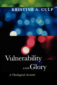 Vulnerability and Glory:A Theological Account