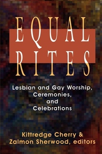 Equal Rites:Lesbian and Gay Worship, Ceremonies and Celebrations