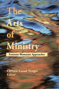The Arts of Ministry:Feminist-Womanist Approaches