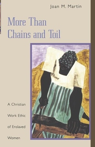 More Than Chains and Toil:A Christian Work Ethic of Enslaved Women