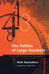 The Politics of Large Numbers:A History of Statistical Reasoning