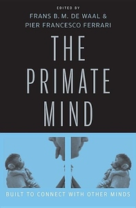 The Primate Mind:Built to Connect with Other Minds