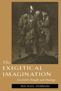 Exegetical Imagination : On Jewish Thought and Theology
