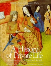 A History of Private Life:Revelations of the Medieval World