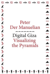 Digital Giza: Visualizing the Pyramids