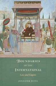 Boundaries of the International : Law and Empire