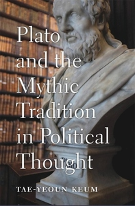 Plato and the Mythic Tradition in Political Thought