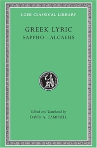 Greek Lyric, Vol. I: Sappho and Alcaeus