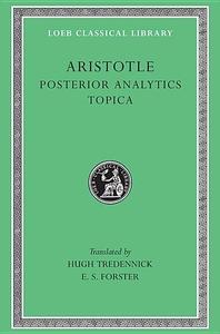 Aristotle, Vol. II: Posterior Analytics, Topica