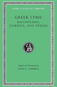 Greek Lyric, Vol. IV: Bacchylides, Corinna, and Others