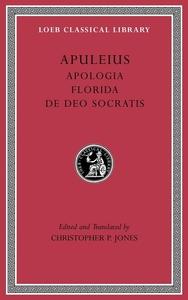 Apuleius: Apologia, Florida, De Deo Socratis