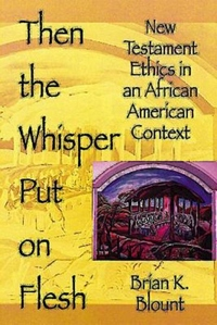 Then the Whisper Put on Flesh:New Testment Ethics in an African Context