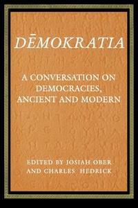 Demokratia - A Conversation on Democracies, Ancient and Modern