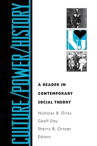 Culture/Power/History - A Reader in Contemporary Social Theory