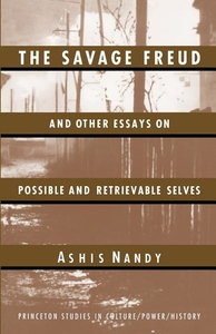 The Savage Freud and Other Essays on Possible and Retrievable Selves