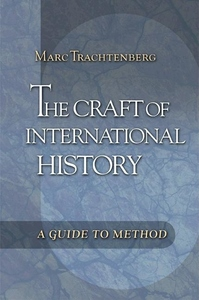 The Craft of International History:A Guide to Method