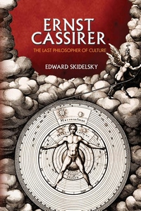 Ernst Cassirer - The Last Philosopher of Culture