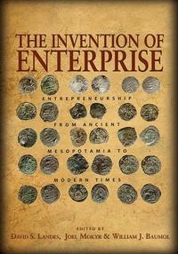 The Invention of Enterprise:Entrepreneurship from Ancient Mesopotamia to Modern Times