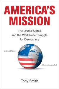 America#8242;s Mission - the United States and the Worldwide Struggle for Democracy