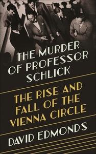 The Murder of Professor Schlick