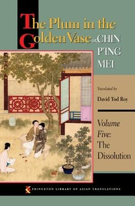 The Plum in the Golden Vase or, Chin P'ing Mei: Volume Five: The Dissolution