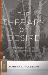 Therapy of Desire : Theory and Practice in Hellenistic Ethics