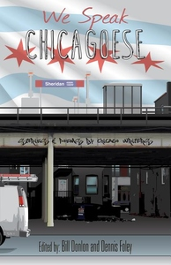 We Speak Chicagoese : Stories and Poems by Chicago Writers